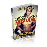 10 Semanas Crescimento Muscular Explosivo
