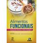 Livro Alimentos Funcionais Componentes Bioativos 2ª Brunoro