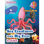 Sea Creatures With Big Eyes To Color Coloring Book