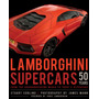 Lamborghini Supercars 50 Years Foreword By Fabio Lamborghini