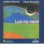 Livro Lua No Varal Antonio Barreto E Paulo Bernardo
