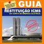 Guia Passo A Passo Restituição Icms Conta Energia Elétrica
