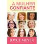 A Mulher Confiante Joyce Meyer Livro