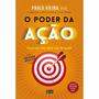 Livro O Poder Da Ação Phd. Paulo Vieira Frete Grátis