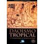 Daoismo Tropical (daoismo No Brasil) Matheus Oliva Da Costa