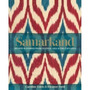 Samarkand Recipes & Stories From Central Asia & The Caucas
