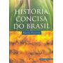 História Concisa Do Brasil 3ª Ed. 2015