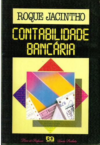 Livro Contabilidade Bancária - Roque Jacintho - Prof. Original