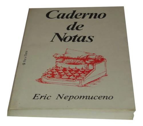 Caderno De Notas Eric Nepomuceno Livro / Original