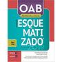 Oab Primeira Fase Esquematizado 6ª Edição (2019)