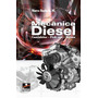 Mecânica Diesel: Caminhões E Pick Ups