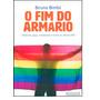 Fim Do Armário, O: Lésbicas, Gays, Bissexuais E Trans No S