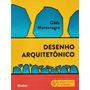 Desenho Arquitetonico 5ª Edicao Revista E Ampliada