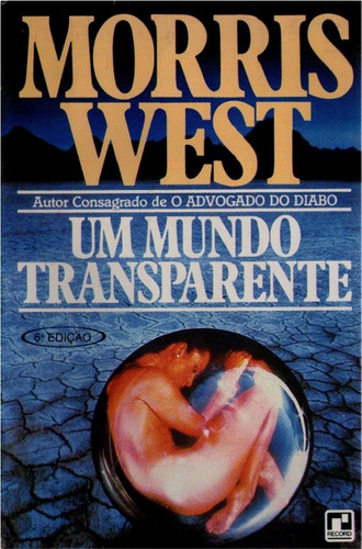 Um Mundo Transparente - Morris West Original