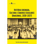 Historia Ensinada, Cultura E Saberes Escolares Amazonas, 1