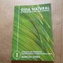 Guia Natural O Poder De Cura Das Plantas Vol1 Marcos S. T2