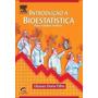Introdução À Bioestatística Para Simples Mortais