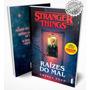 Livro Stranger Things: Raízes Do Mal Vol. 1 Netflix Série