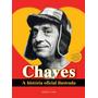 Chaves A História Oficial Ilustrada