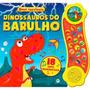 Dinossauros Do Barulho 18 Sons Fantásticos Sons Incríveis