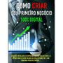 Como Criar Seu Negócio 100% Digital