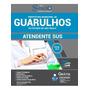 Apostila Prefeitura Guarulhos Sp 2019 Atendente Sus