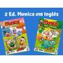 Kit 2 Ed. Hq Gibi Monica Em Inglês Monica And Friends Oferta