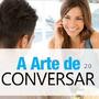 A Arte De Conversar 2.0 Video Aulas G drive