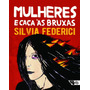 Livro: Mulheres E Caça Às Bruxas