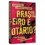 Brasileiro É Otário? Rodrigo Constantino