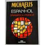 Michaelis Espanhol Gramática Prática