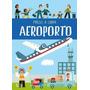 Mãos A Obra Aeroporto Livro 46 Peças E Maquete De Aeroporto