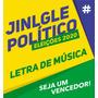 Jinlges Letras De Músicas Política 2020 Prefeito E Vereador