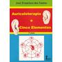 Auriculoterapia E Cinco Elementos 3º Edição Promoção