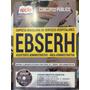Apostila Para Concurso Ebserh Assistente Administrativo.