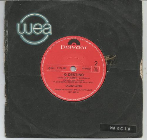 Compacto Lauro Lopes - O Destino - Ano 1981- Raro!!! Original