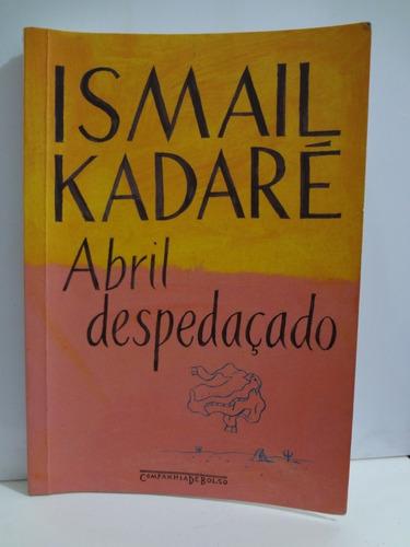 Livro Abril Despedaçado Ismael Kadaré Original