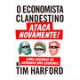 O Economista Clandestino Ataca Novamente! Tim Harford