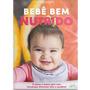 Bebê Bem Nutrido: Introdução Alimentar Saudável