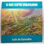 Lp Disco Vinil Luiz De Carvalho O Rei Está Voltando 1991