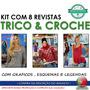 Kit Com 8 Revistas Croché E Trico Novas Frete Único