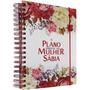 O Plano Perfeito Da Mulher Sábia (planner) Agenda Definitiva