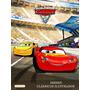 Carros 3 Coleção Disney Clássicos Ilustrados Girassol