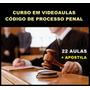 Videoaulas Código De Processo Penal Apostila 2017 990 Pg