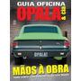 Revista Guia Oficina Opala E Cia Mãos À Obra Mecanica