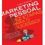 Marketing Pessoal Dez Etapas.