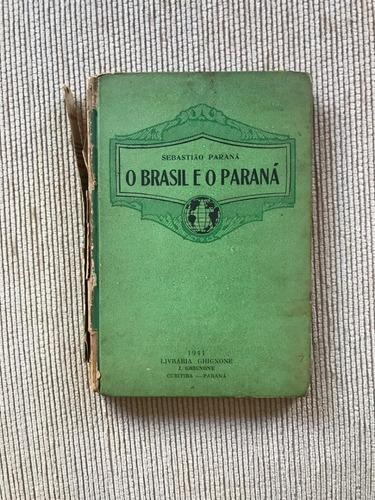 Livro O Brasil E O Paraná 1929 Autógrafo Sebastião Paraná Original
