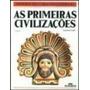 As Primeiras Civilizações História Das Coisas Do Cotidiano