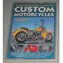 Motos Illustrated History Of American Custom Motorcycles
