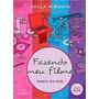 Livro Fazendo Meu Filme Diário Da F Paula Pimenta
